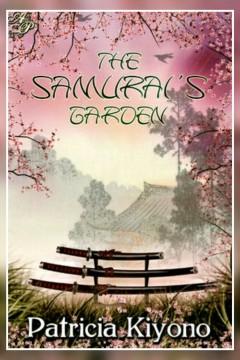The Samurai's Garden - Patricia Kiyono - Laura Spoonie