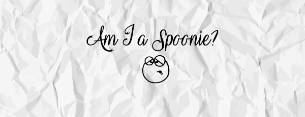 Am I a Spoonie? - Laura Spoonie