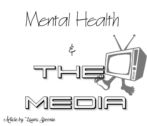 Mental Health & The Media - Laura Spoonie